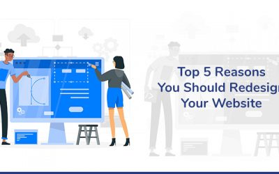 Top 5 Reasons You Should Redesign Your Website